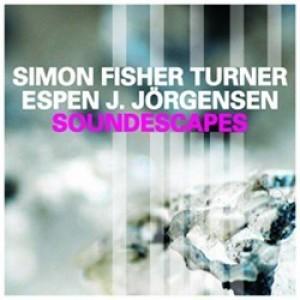 Simon Fisher Turner & Simon J. Jörgensen: Soundescapes