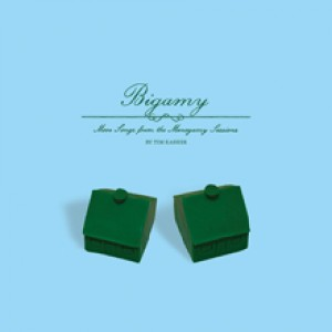 Tim Kasher: Bigamy - More Songs From The Monogamy Sessions