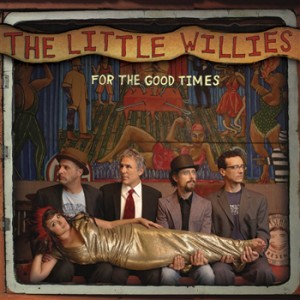 The Little Willies: For the Good Times