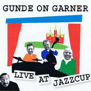 Gunde on Garner: Live at JazzCup