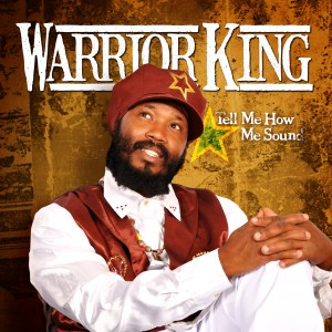 Warrior King: Tell Me How Me Sound