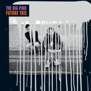 The Big Pink: Future This