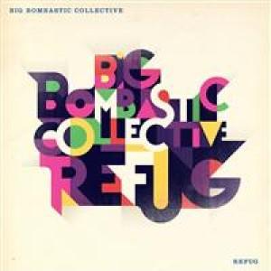 Big Bombastic Collective: Refug