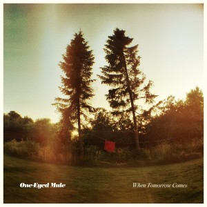 One-Eyed Mule: When Tomorrow Comes