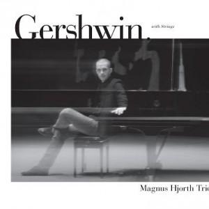 Magnus Hjorth Trio: Gershwin With Strings