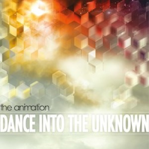 The Animation: Dance Into The Unknown