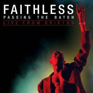 Faithless: Passing The Baton - Live From Brixton