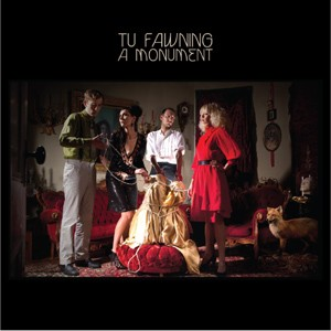 Tu Fawning: A Monument