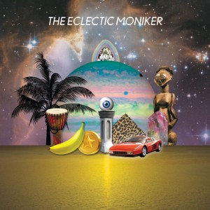 The Eclectic Moniker: The Eclectic Moniker