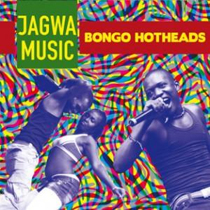 Jagwa Music: Bongo Hotheads