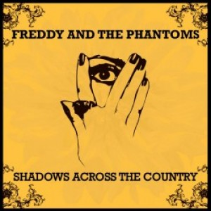 Freddy And The Phantoms: Shadows Across the Country