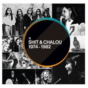 Shit & Chalou: 1974-1982