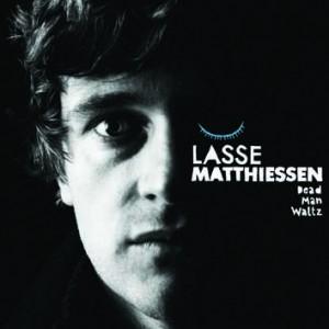 Lasse Matthiessen: Dead Man Waltz