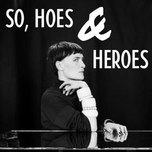 Marie Fisker: So, Hoes & Heroes