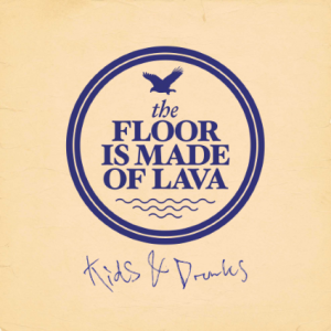 The Floor Is Made Of Lava: Kids & Drunks