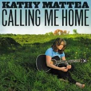 Kathy Mattea: Calling Me Home