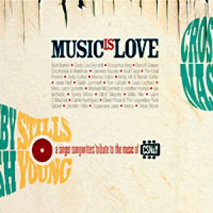 Diverse kunstnere: Music is Love - A Singer-Songwriter's Tribute to the Music of CSN&Y