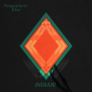 Indians: Somewhere Else