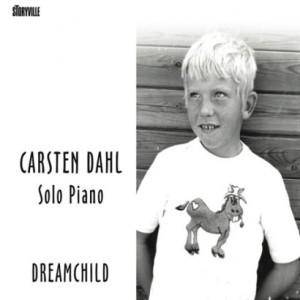 Carsten Dahl: Solo Piano / Dreamchild