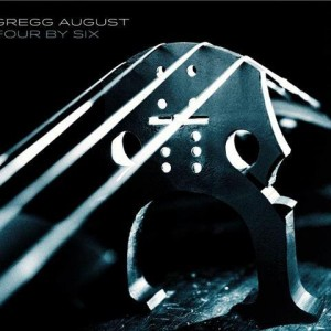 Gregg August: Four By Six