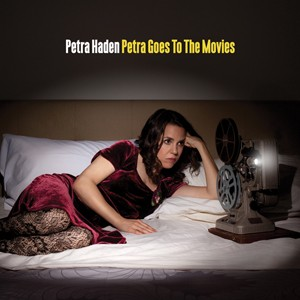 Petra Haden: Petra Goes To The Movies