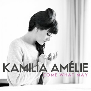 Kamilia Amélie: Come What May