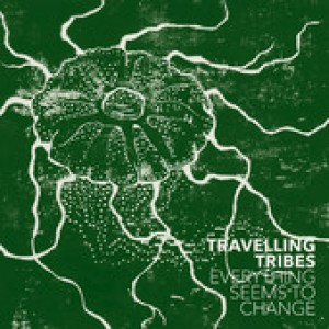 Travelling Tribes: Everything Seems To Change
