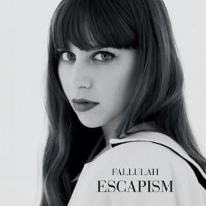 Fallulah: Escapism
