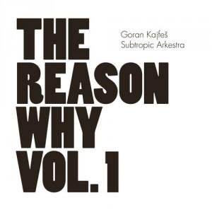 Goran Kajfeš: The Reason Why vol. 1