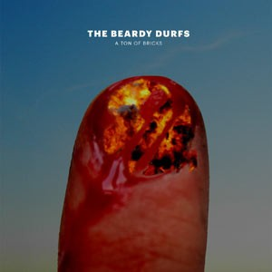 The Beardy Durfs: A Ton Of Bricks