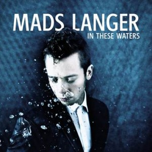 Mads Langer: In These Waters