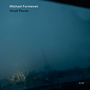 Michael Formanek: Small Places