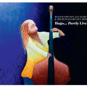 Hugo Rasmussen All Starz & The Hugo Rasmussen Trio: Hugo… Partly Live