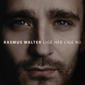 Rasmus Walter: Lige Her, Lige Nu