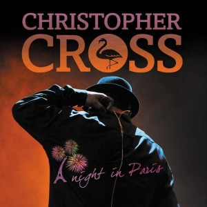 Christopher Cross: A Night In Paris