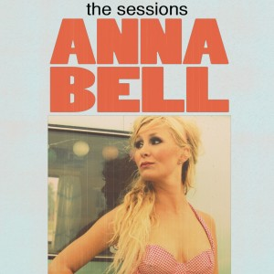 Anna Bell: The Sessions