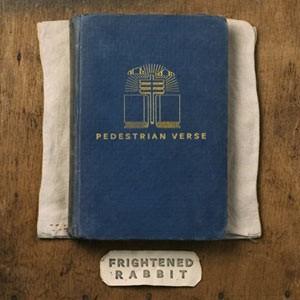 Frightened Rabbit: Pedestrian Verse