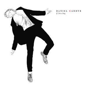 Daniel Kardyb: If Not A Song