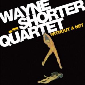 Wayne Shorter Quartet: Without A Net