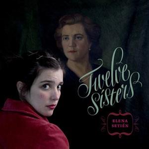 Elena Setién: Twelve Sisters