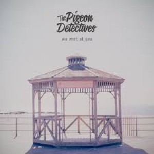 The Pigeon Detectives: We Met at the Sea