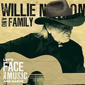 Willie Nelson & Family: Let's Face The Music & Dance