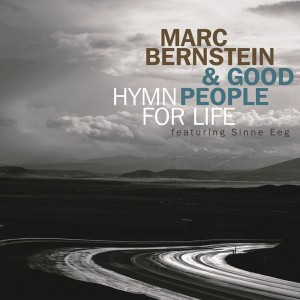 Marc Bernstein & Good People: Hymn For Life