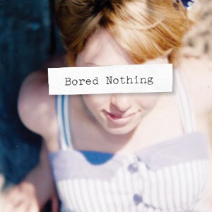 Bored Nothing: Bored Nothing