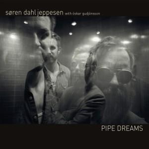 Søren Dahl Jeppesen: Pipe Dreams