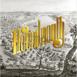 Houndmouth: From The Hills Below The City