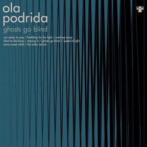 Ola Podrida: Ghosts Go Blind