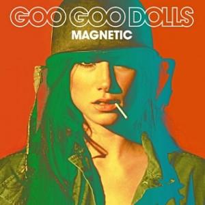 Goo Goo Dolls: Magnetic