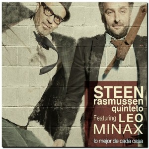 Steen Rasmussen Quinteto featuring Leo Minax: Lo Mejor de Cada Casa