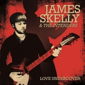 James Skelly & The Intenders: Love Undercover